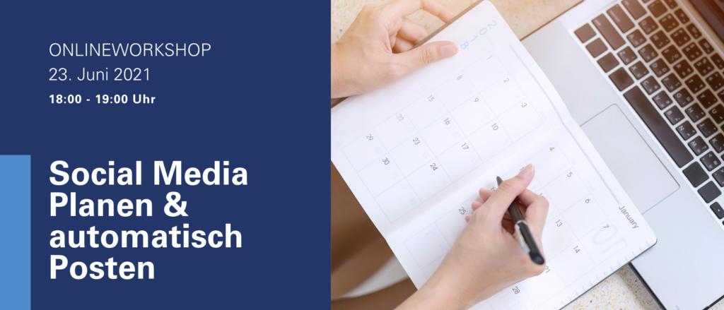Onlineworkshop Social Media Planen Organisieren Kalender automatisch Automation Posten Redaktionsplan